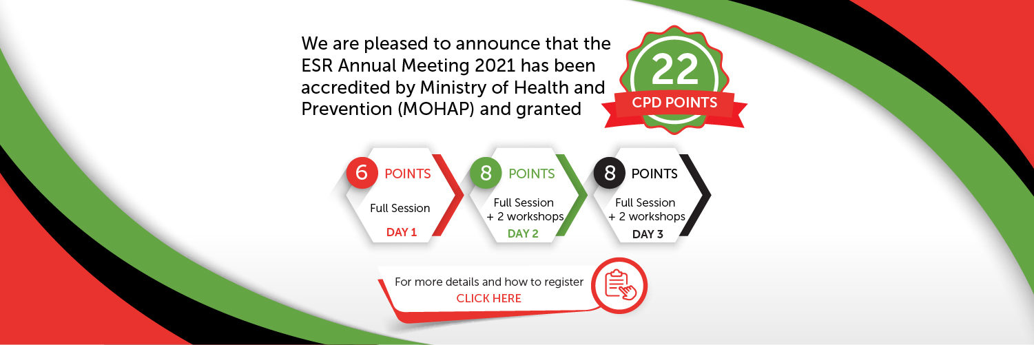We are pleased to announce that the ESR Annual Meeting 2021 has been accredited by Ministry of Health and Prevention (MOHAP) and granted 22 points